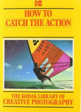 Buy How to Catch the Action (1983, Hardcover) Kodak Library of Creative Photography