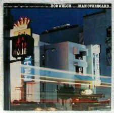 Buy BOB WELCH ~ Man Overboard 1980 Rock LP