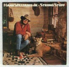 Buy HANK WILLIAMS, JR. ~ Strong Stuff 1983 Country LP