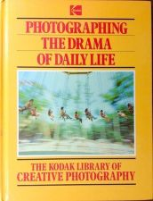 Buy Photographing the Drama of Daily Life (1984, Hardcover) Kodak Library Of Creativ