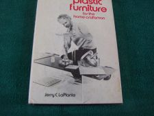 Buy Plastic Furniture for the Home Craftsman by Jerry C. LaPlante (1978, Hardcover)