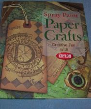 Buy Spray Paint Paper Crafts Creative Fun with Krylon Pattern book