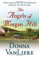 Buy The Angels of Morgan Hill (Women of Faith Fiction)