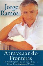 Buy Atravesando Fronteras: La Autobiographia de un Periodista en Busca de su Luga...