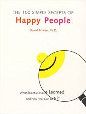 Buy The 100 Simple Secrets of Happy People: What Scientists Have Learned and How ...
