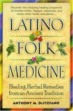 Buy Latino Folk Medicine: Healing Herbal Remedies from Ancient Traditions