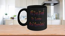 Buy All You Need Is Love And Chocolate Coffee Mug