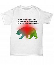 Buy I'm Really Just A Bear Tshirt Unisex Tee