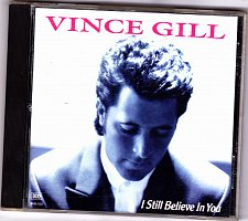 Buy I Still Believe in You by Vince Gill CD 1992 - Very Good
