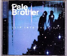 Buy Slip Into The Night by Pale Brother CD - Very Good