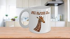 Buy Don't Be Afraid To Stick Your Neck Out Giraffe Coffee Mug