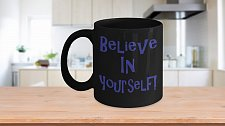 Buy Believe In Yourself Coffee Mug
