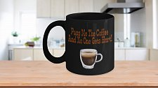 Buy Pass Me The Coffee And No One Gets Hurt Coffee Mug