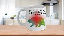 Buy I'm Really Just A Bear Coffee Mug