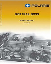 Buy 2003 Polaris Trail Boss 330 ATV Service Manual on a CD