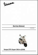 Buy 2008-2015 Vespa GTS Super 300 ie Scooter Service & Parts Manual on a CD - GTS300