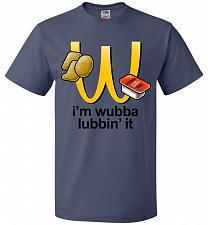 Buy I'm Wubba Lubbin' It Adult Unisex T-Shirt Pop Culture Graphic Tee (S/Denim) Humor Fun