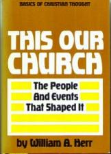 Buy THIS IS OUR CHURCH :: People And Events That Shaped It