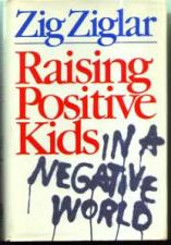 Buy Raising Positive Kids in a Negative World :: ZIG ZIGLAR