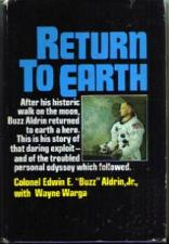 "Buy RETURN TO EARTH :: ""Buzz"" Aldrin, Jr. :: 1973 HB w/ DJ"