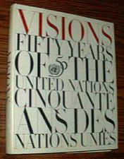 Buy VISIONS :: FIFTY YEARS OF THE UNITED NATIONS : HB w/ DJ