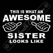 Buy This Is What An Awesome Sister Looks Like T-shirt (16 Tee Colors)