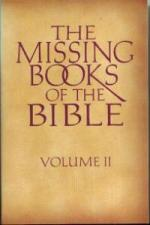Buy THE MISSING BOOKS OF THE BIBLE :: VOLUME 2