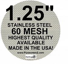 "Buy (100+) 1.25"" STAINLESS STEEL 60 mesh PIPE SCREENS PipescreenZ™ MADE IN THE USA"