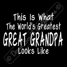 Buy Worlds Greatest Great Grandpa T Shirt Birthday Fathers Day Gift (16 Tee Colors)