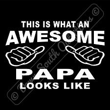 Buy This Is What An Awesome Papa Looks Like T-shirt (16 Tee Colors)