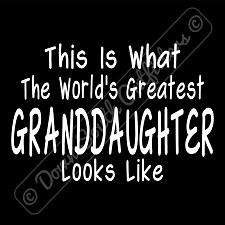 Buy Worlds Greatest Granddaughter T Shirt Birthday Mothers Day Gift (16 Tee Colors)