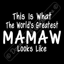 Buy Worlds Greatest Mamaw T Shirt Funny Birthday Mothers Day Gift (16 Tee Colors)