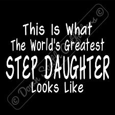 Buy Worlds Greatest Step Daughter T Shirt Birthday Mothers Day Gift (16 Tee Colors)