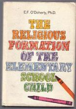 Buy RELIGIOUS FORMATION OF THE ELEMENTARY SCHOOL CHILD 1973