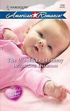 Buy The Would-Be Mommy by Jacqueline Diamond paperback book
