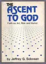 Buy ASCENT TO GOD : Faith as Art, Risk and Humor : 1981 HB