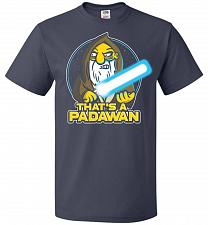 Buy That's A Padawan Unisex T-Shirt Pop Culture Graphic Tee (4XL/J Navy) Humor Funny Nerd