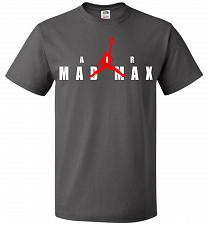 Buy Air Mad Max Unisex T-Shirt Pop Culture Graphic Tee (3XL/Charcoal Grey) Humor Funny Ne