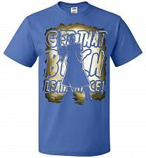 Buy Get That B Leatherface! Adult Unisex T-Shirt Pop Culture Graphic Tee (XL/Royal) Humor