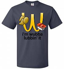 Buy I'm Wubba Lubbin' It Adult Unisex T-Shirt Pop Culture Graphic Tee (S/J Navy) Humor Fu