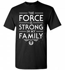 Buy Star Wars The Force Is Strong In My Family Unisex T-Shirt Pop Culture Graphic Tee (M/