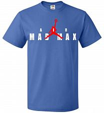 Buy Air Mad Max Unisex T-Shirt Pop Culture Graphic Tee (2XL/Royal) Humor Funny Nerdy Geek