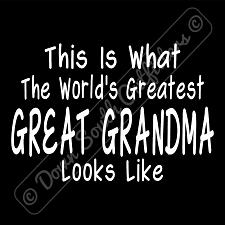 Buy Worlds Greatest Great Grandma T Shirt Birthday Mothers Day Gift (16 Tee Colors)