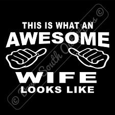 Buy This Is What An Awesome Wife Looks Like T-shirt (16 Tee Colors)