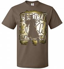 Buy Get That B Leatherface! Adult Unisex T-Shirt Pop Culture Graphic Tee (M/Chocolate) Hu