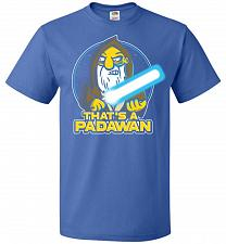 Buy That's A Padawan Unisex T-Shirt Pop Culture Graphic Tee (S/Royal) Humor Funny Nerdy G