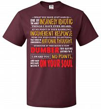 Buy Insanely Idiotic Adult Unisex T-Shirt Pop Culture Graphic Tee (3XL/Maroon) Humor Funn