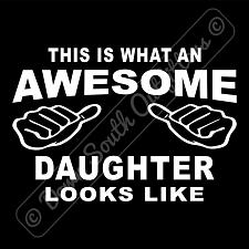Buy This Is What An Awesome Daughter Looks Like T-shirt (16 Tee Colors)