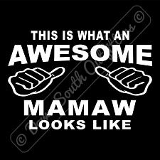Buy This Is What An Awesome Mamaw Looks Like T-shirt (16 Tee Colors)