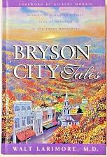 Buy Bryson City Tales - Stories Of A Doctors First Year of Practice in Smoky Mts.